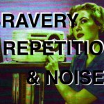 Bravery Repetition & Noise: New Atlantic Canadian Psychedelic/Garage/Noise & More!